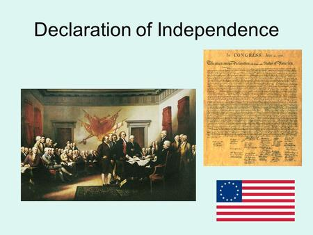 Declaration of Independence. Adopted July 4, 1776 Written by:Thomas Jefferson.