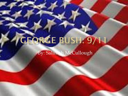 By: Salimah McCullough.  The event that took place during this time was when the world trade center and pentagon got attacked, also know as 9/11  The.