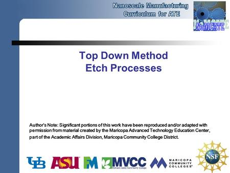 Top Down Method Etch Processes Author's Note: Significant portions of this work have been reproduced and/or adapted with permission from material created.
