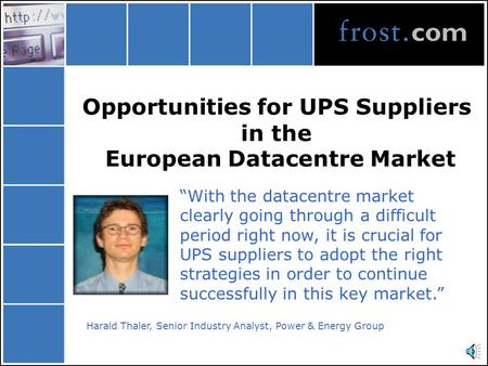 "Opportunities for UPS Suppliers in the European Datacentre Market ""With the datacentre market clearly going through a difficult period right now, it is."