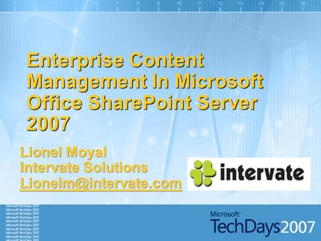 Enterprise Content Management In Microsoft Office SharePoint Server 2007 Lionel Moyal Intervate Solutions