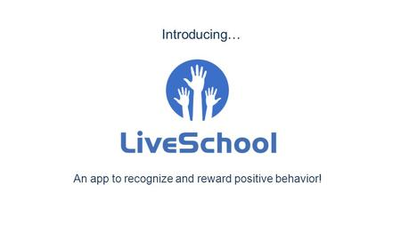 An app to recognize and reward positive behavior!