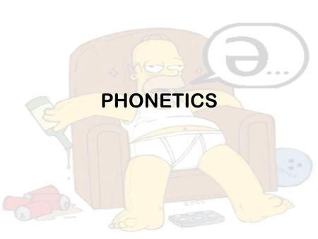 PHONETICS. What is phonetics? It's a discipline in linguistics which deals with the transcription of sounds. The units are called phonemes. There are.