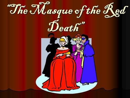 """The Masque of the Red Death"". 1. Why do Prince Prospero and his followers retreat to his palace? To escape the Red Death Plague."