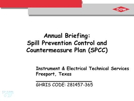 Annual Briefing: Spill Prevention Control and Countermeasure Plan (SPCC) Instrument & Electrical Technical Services Freeport, Texas ____________________.