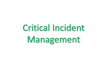 Critical Incident Management. Definitions It is important to differentiate between: complaints program fraud and financial abuse critical incidents. There.
