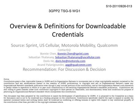 Overview & Definitions for Downloadable Credentials 1 S10-20110926-013 3GPP2 TSG-S WG1 Source: Sprint, US Cellular, Motorola Mobility, Qualcomm Contact(s):