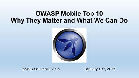 OWASP Mobile Top 10 Why They Matter and What We Can Do