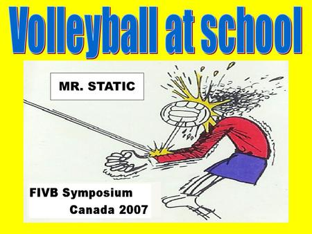 MR. STATIC. Our analysis of school problems How these problems are related to poor sports skills?