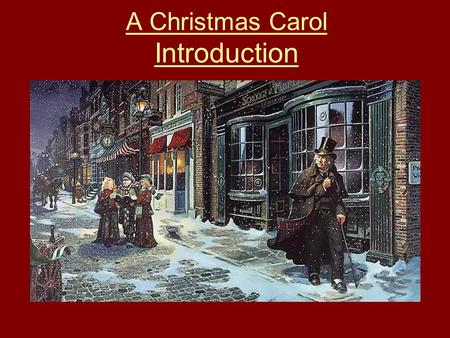 A Christmas Carol Introduction. Characters Ebenezer Scrooge - The owner of a London counting-house. The three spirits of Christmas visit him. They want.