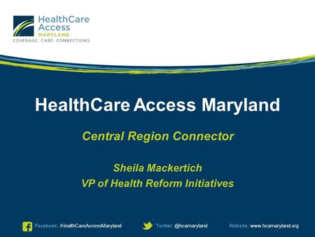 Facebook:  HealthCare Access Maryland Central Region Connector Sheila Mackertich.