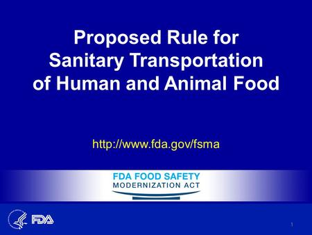 Proposed Rule for Sanitary Transportation of Human and Animal Food  1.