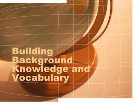 Building Background Knowledge and Vocabulary. Essential Question… How do I think about, plan, and deliver instruction so that students can learn it faster.