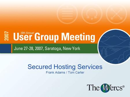 Secured Hosting Services Frank Adams / Tom Carter.
