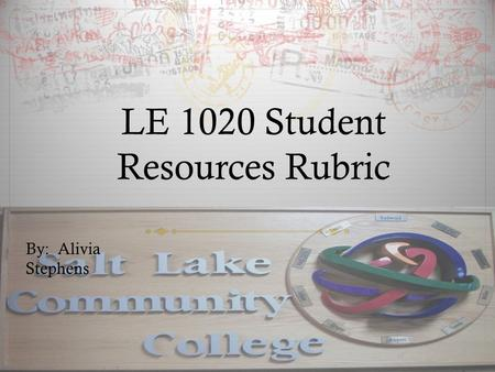 LE 1020 Student Resources Rubric By: Alivia Stephens.