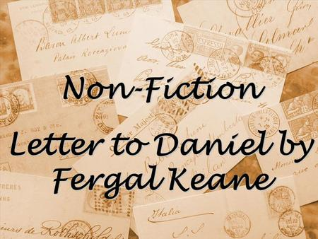 letter to daniel by fergal keane essay Fergal keane is one of the bbc's best-known foreign correspondents this book unites both elements of his life, the intrepid foreign correspondent and the reflective private man.