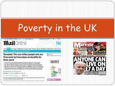 Poverty in the UK. Lesson Objectives I will get the opportunity to develop my understanding of the difference between two measures of poverty: absolute.