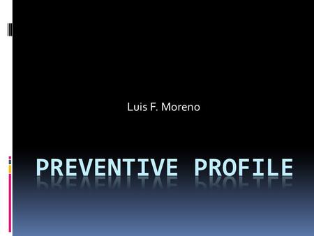 Luis F. Moreno. Patient History  Age: 63  Sex: Female  Race: Caucasian  Occupation: Accountant  Marital status: Married.