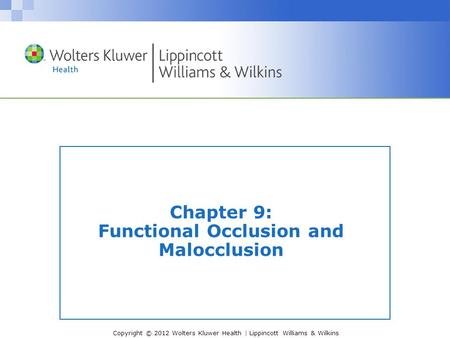 Chapter 9: Functional Occlusion and Malocclusion