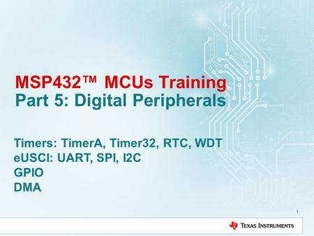 MSP432™ MCUs Training Part 5: Digital Peripherals