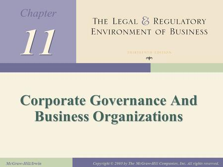 Chapter McGraw-Hill/Irwin Copyright © 2005 by The McGraw-Hill Companies, Inc. All rights reserved. 11 Corporate Governance And Business Organizations.