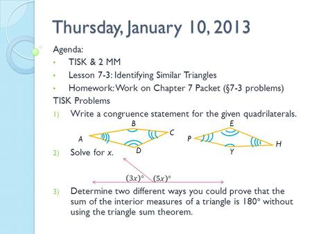 Thursday, January 10, 2013 A B C D H Y P E. Homework Check.