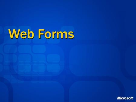 Web Forms. Agenda Web forms Web controls Code separation Dynamic compilation System.Web.UI.Page User controls.