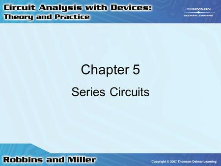 Chapter 5 Series Circuits.