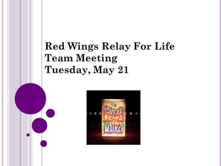 Red Wings Relay For Life Team Meeting Tuesday, May 21.