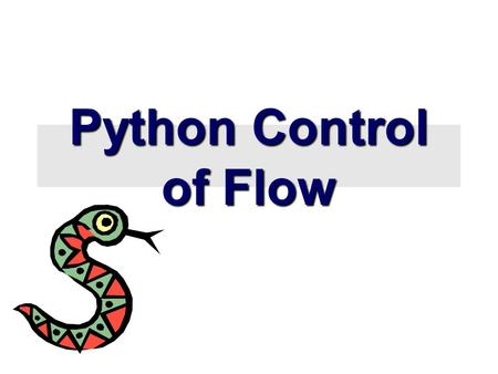 "Python Control of Flow. if Statements if x == 3: print ""X equals 3."" elif x == 2: print ""X equals 2."" else: print ""X equals something else."" print ""This."