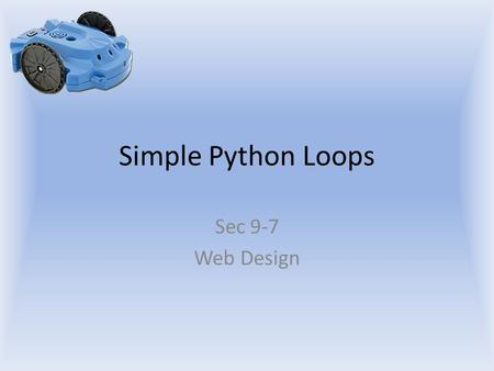 Simple Python Loops Sec 9-7 Web Design.