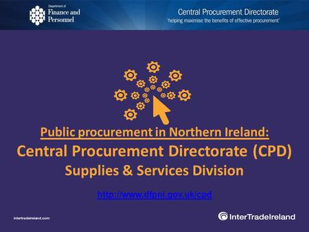 Public procurement in Northern Ireland: Central Procurement Directorate (CPD) Supplies & Services Division