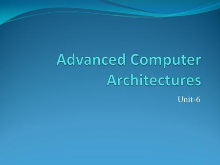 Advanced Computer Architectures