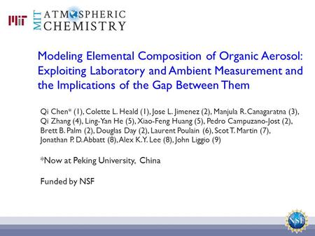 Modeling Elemental Composition of Organic Aerosol: Exploiting Laboratory and Ambient Measurement and the Implications of the Gap Between Them Qi Chen*