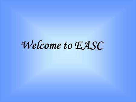 Welcome to EASC. NOAA Environmental Compliance Training Introduction R/R EC Audit Process Storm Water Spill Response Waste Management Recycling RecordKeeping.