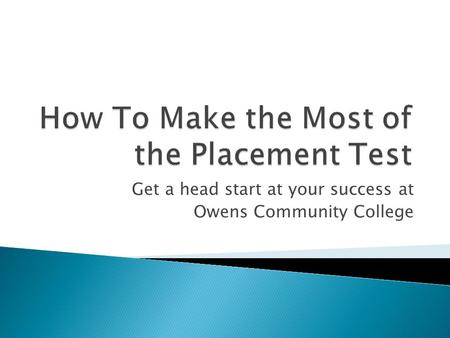 Get a head start at your success at Owens Community College.