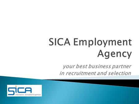Your best business partner in recruitment and selection.
