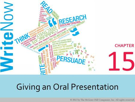 15 Giving an Oral Presentation. 2 2 Learning Outcomes Plan and develop the introduction, body, and conclusion of an oral presentation. Choose and prepare.