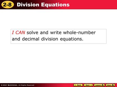 2-8 Division Equations I CAN solve and write whole-number and decimal division equations.