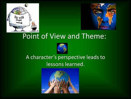 Point of View and Theme: