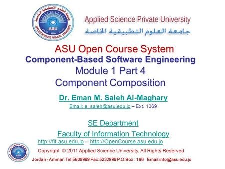 Jordan - Amman Tel:5609999 Fax:5232899 P.O.Box : 166 Copyright © 2011 Applied Science University. All Rights Reserved ASU Open Course.