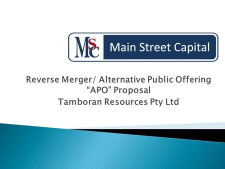 "Reverse Merger/ Alternative Public Offering ""APO"" Proposal Tamboran Resources Pty Ltd."