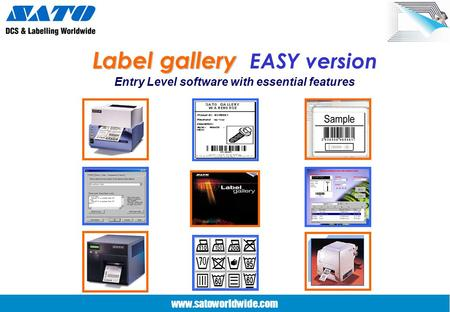 www.satoworldwide.com Label gallery Label gallery EASY version Entry Level software with essential features.