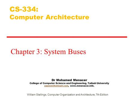 Dr Mohamed Menacer College of Computer Science and Engineering, Taibah University  CS-334: Computer.