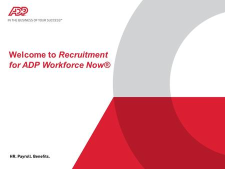 Welcome to Recruitment for ADP Workforce Now®