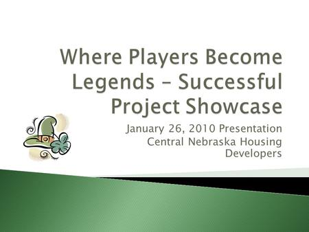 January 26, 2010 Presentation Central Nebraska Housing Developers.