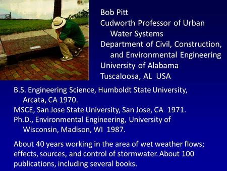 B.S. Engineering Science, Humboldt State University, Arcata, CA 1970. MSCE, San Jose State University, San Jose, CA 1971. Ph.D., Environmental Engineering,