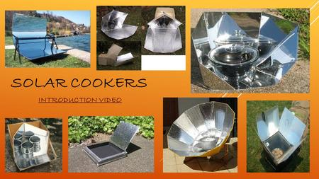 Solar Cookers INTRODUCTION VIDEO.