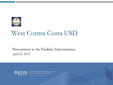 West Contra Costa USD Presentation to the Facilities Subcommittee April 23, 2013.