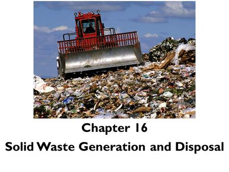 Solid Waste Generation and Disposal